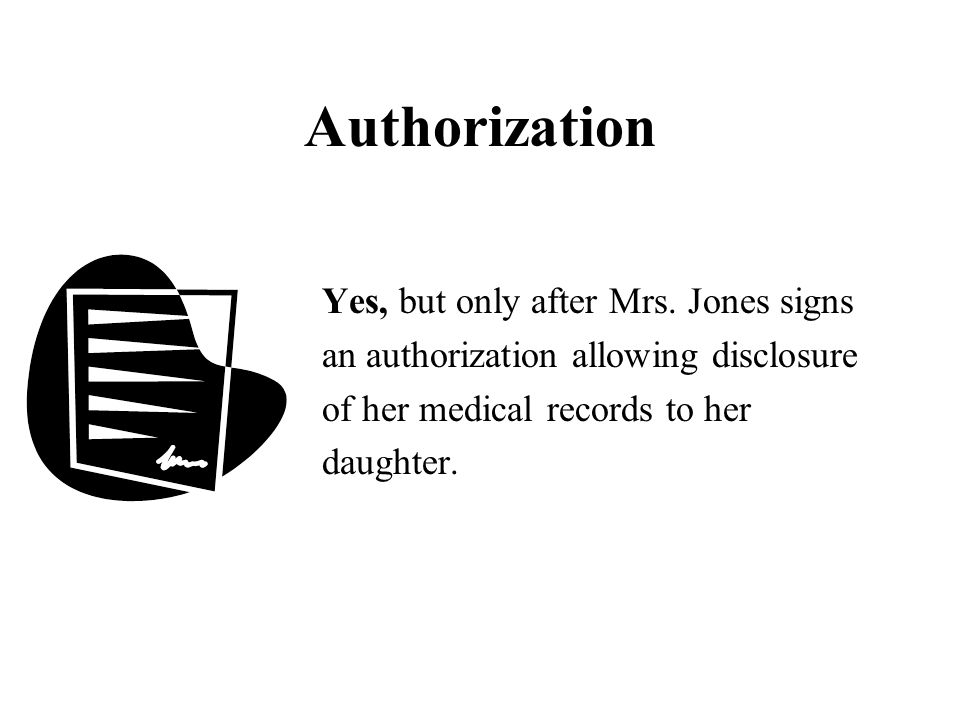 Authorization Yes, but only after Mrs.