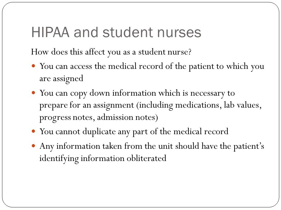 HIPAA and student nurses How does this affect you as a student nurse.