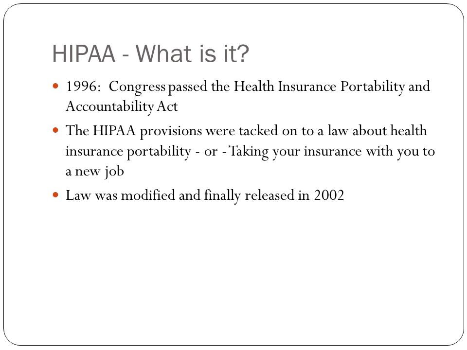 HIPAA - What is it.