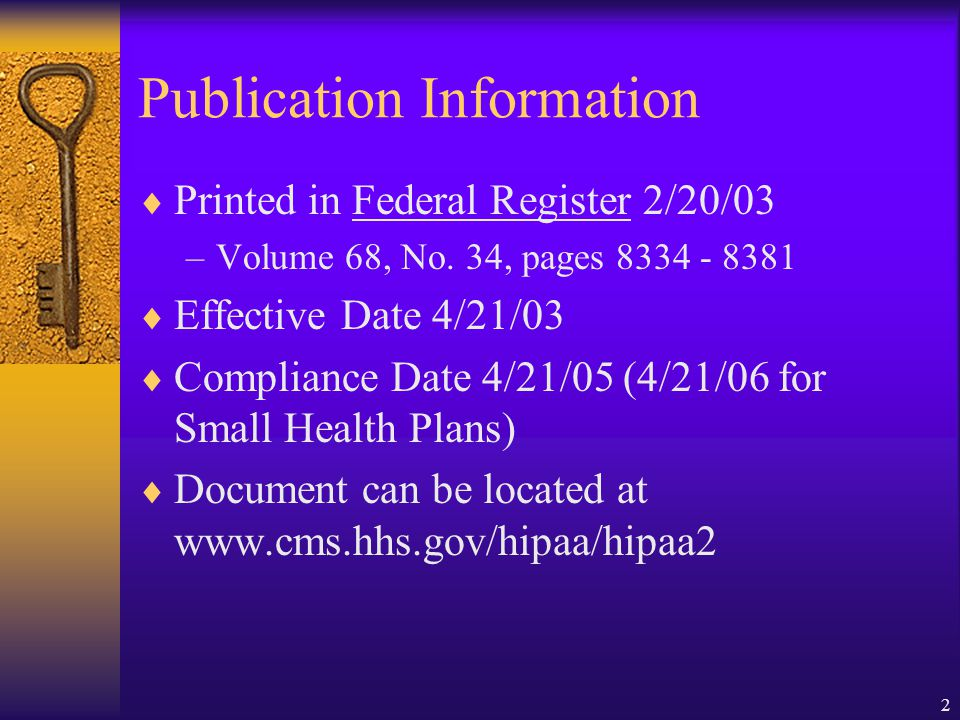 2 Publication Information  Printed in Federal Register 2/20/03 –Volume 68, No.
