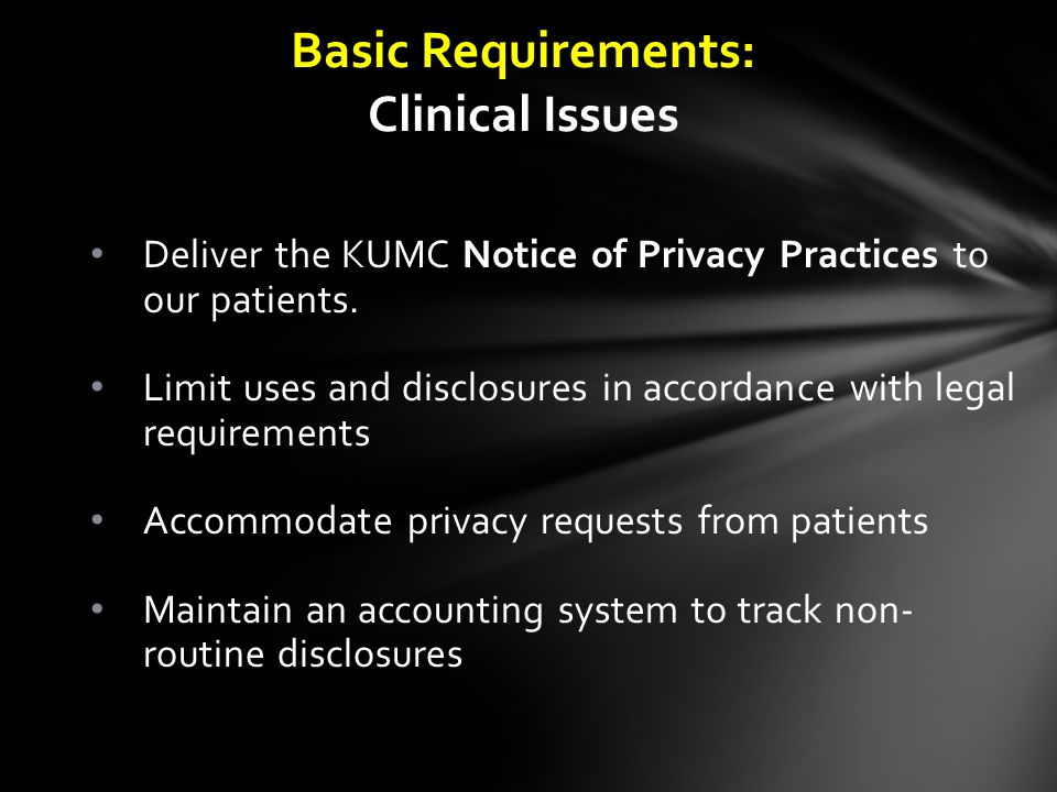 Deliver the KUMC Notice of Privacy Practices to our patients.