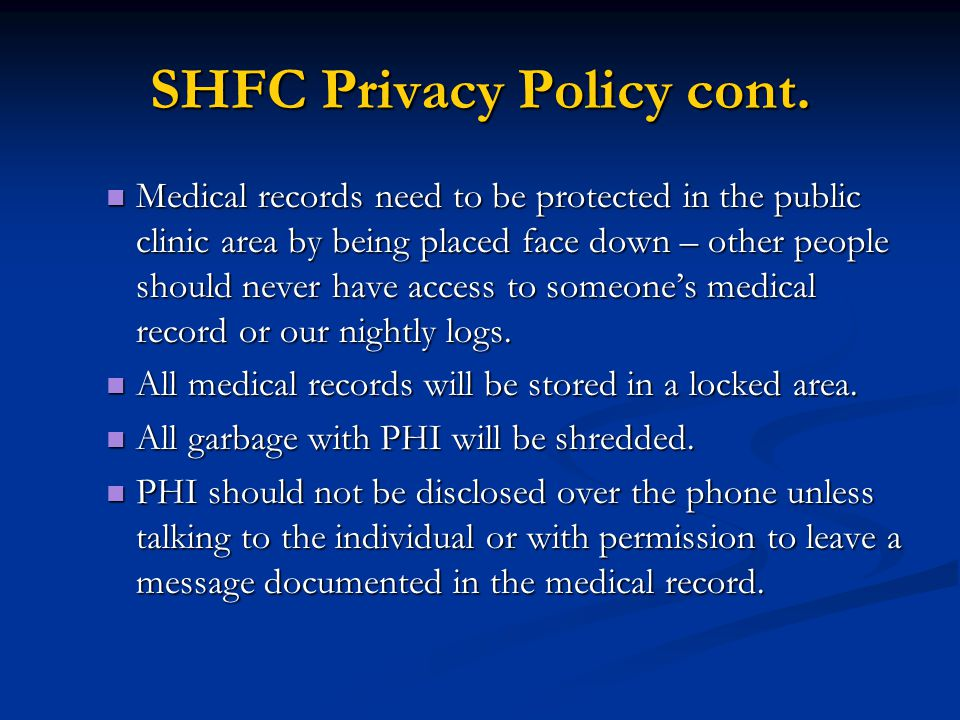 When can SHFC disclose PHI SHFC may use PHI for the purposes of treatment and health care operations.