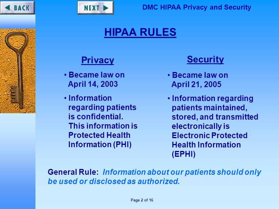 Page 2 of 16 DMC HIPAA Privacy and Security HIPAA RULES Privacy Became law on April 14, 2003 Information regarding patients is confidential.