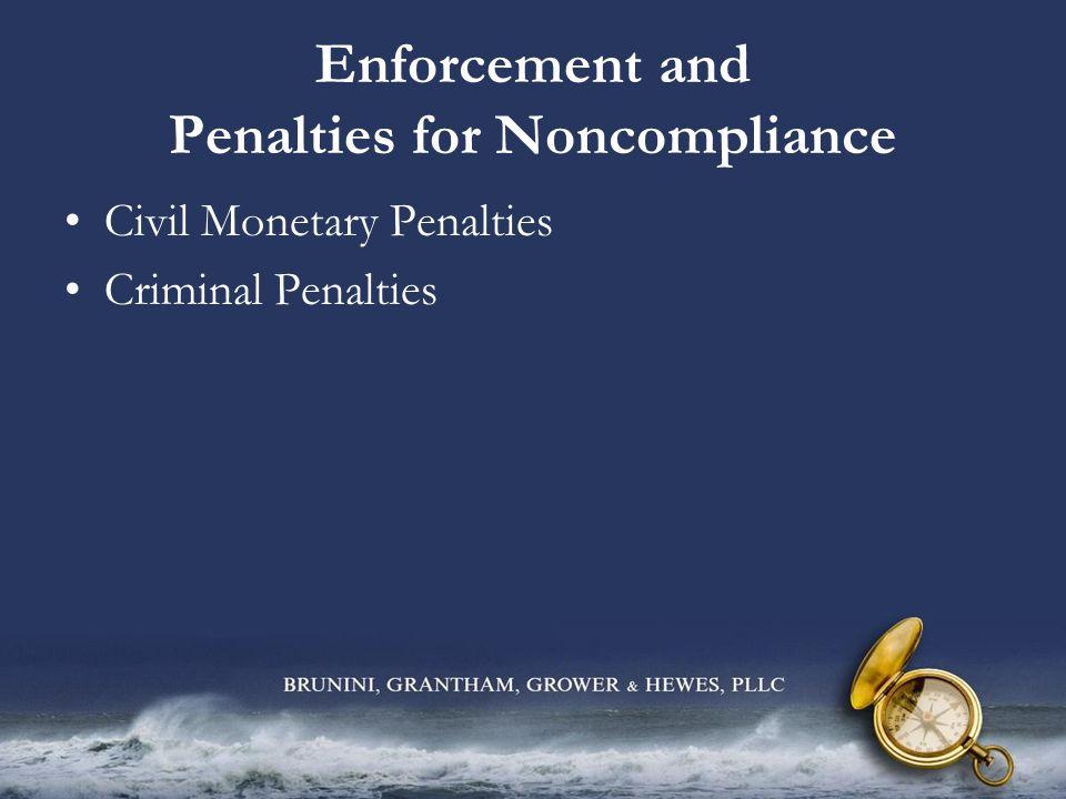 Enforcement and Penalties for Noncompliance Civil Monetary Penalties Criminal Penalties