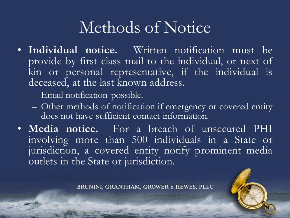 Methods of Notice Individual notice. Written notification must be provide by first class mail to the individual, or next of kin or personal representa