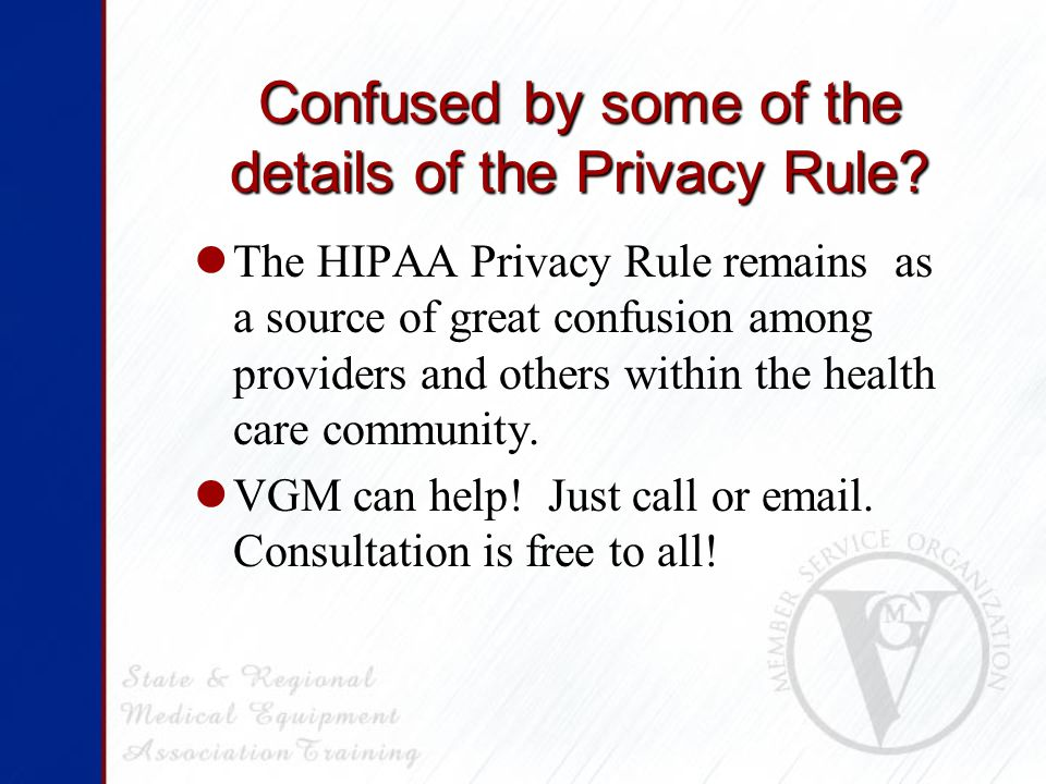 Confused by some of the details of the Privacy Rule.