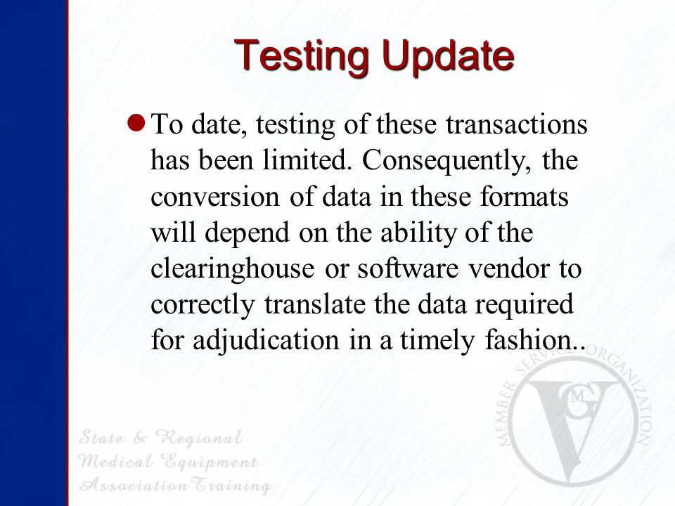Testing Update To date, testing of these transactions has been limited.