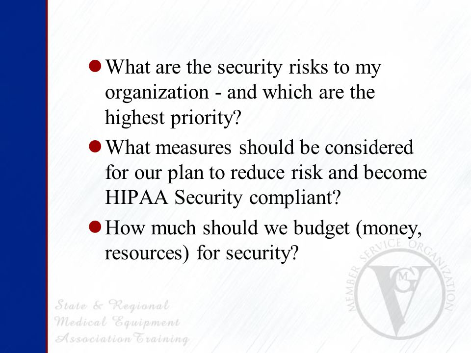 What are the security risks to my organization - and which are the highest priority.