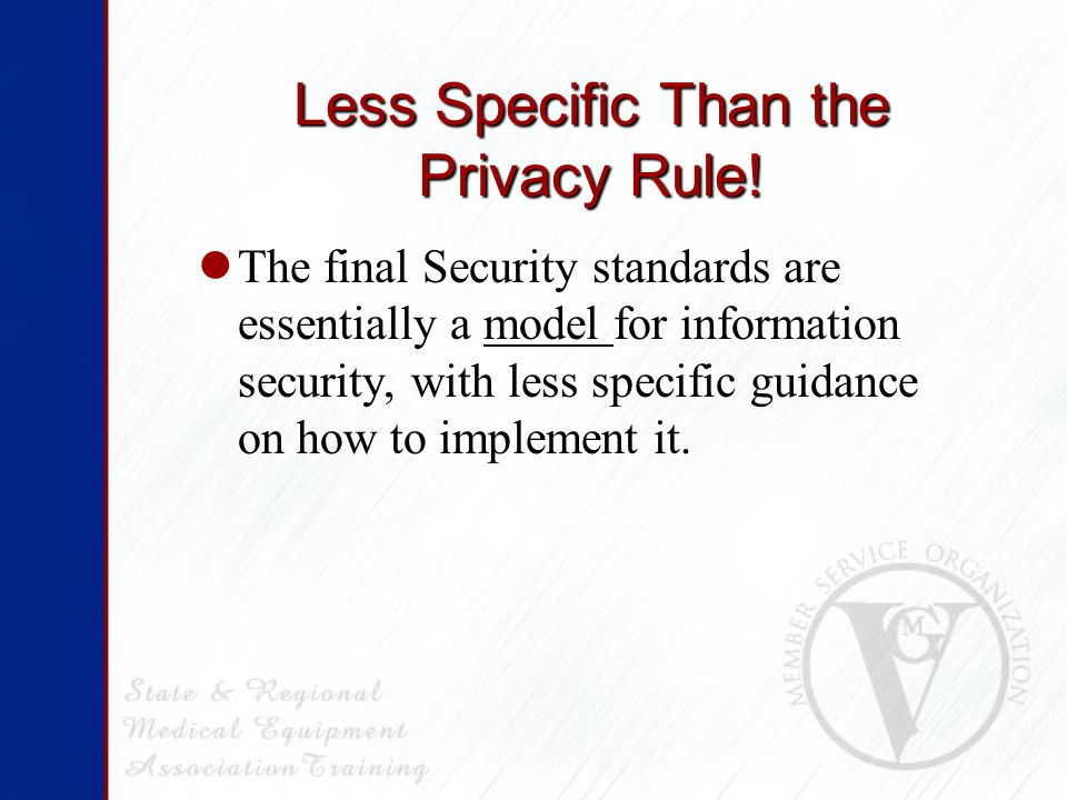 Less Specific Than the Privacy Rule.