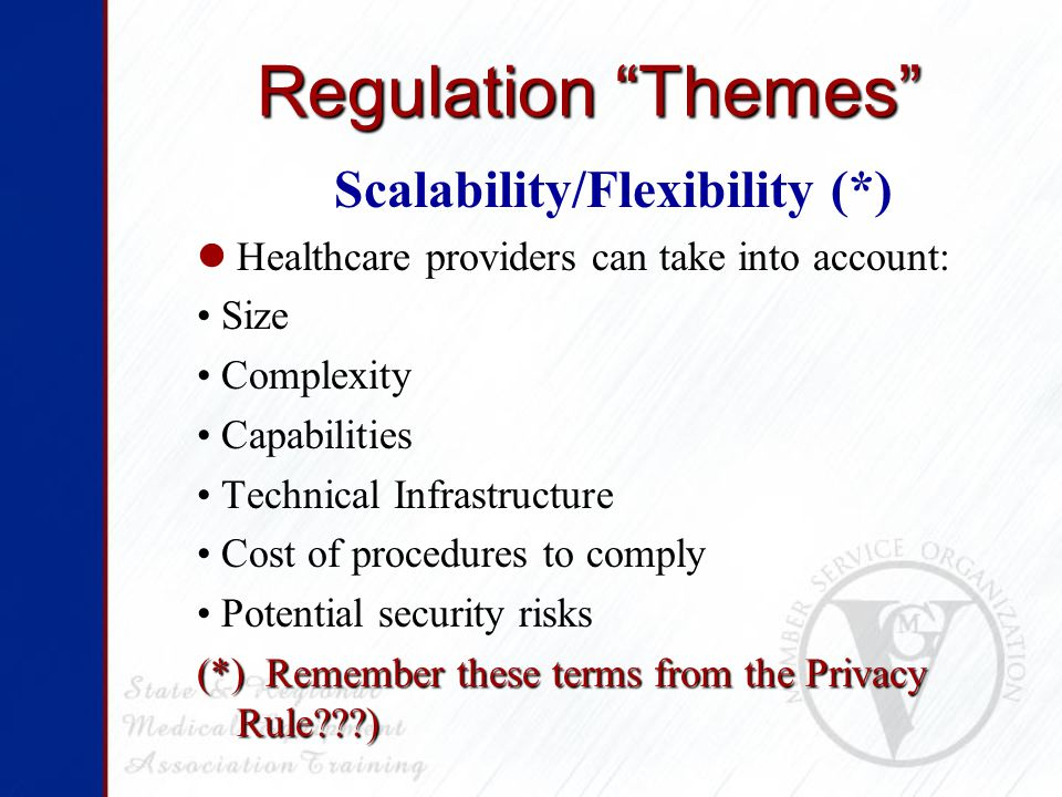 Regulation Themes Technologically Neutral What needs to be done, not how Comprehensive Not just technical aspects, but behavioral as well