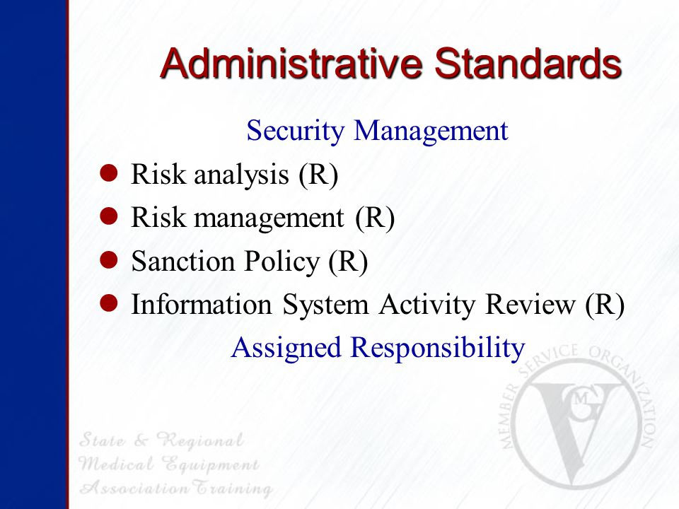 Administrative Standards Workforce Security Authorization and/or Supervision (A) Clearance Procedures (A) Termination procedures (A) Information Access Management Isolate Clearinghouse Function (R) Access Authorization (A) Access Establishment/Modification (A)