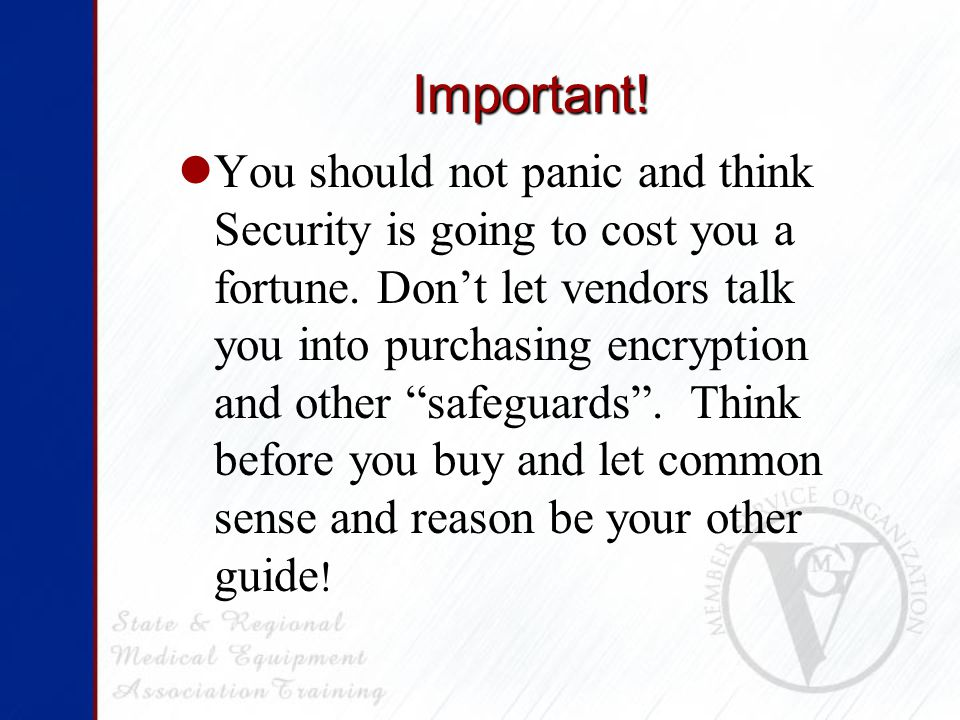 Important. You should not panic and think Security is going to cost you a fortune.