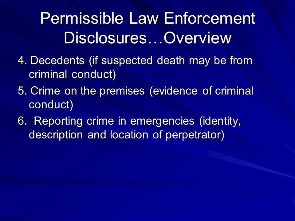 Permissible Law Enforcement Disclosures…Overview 4.