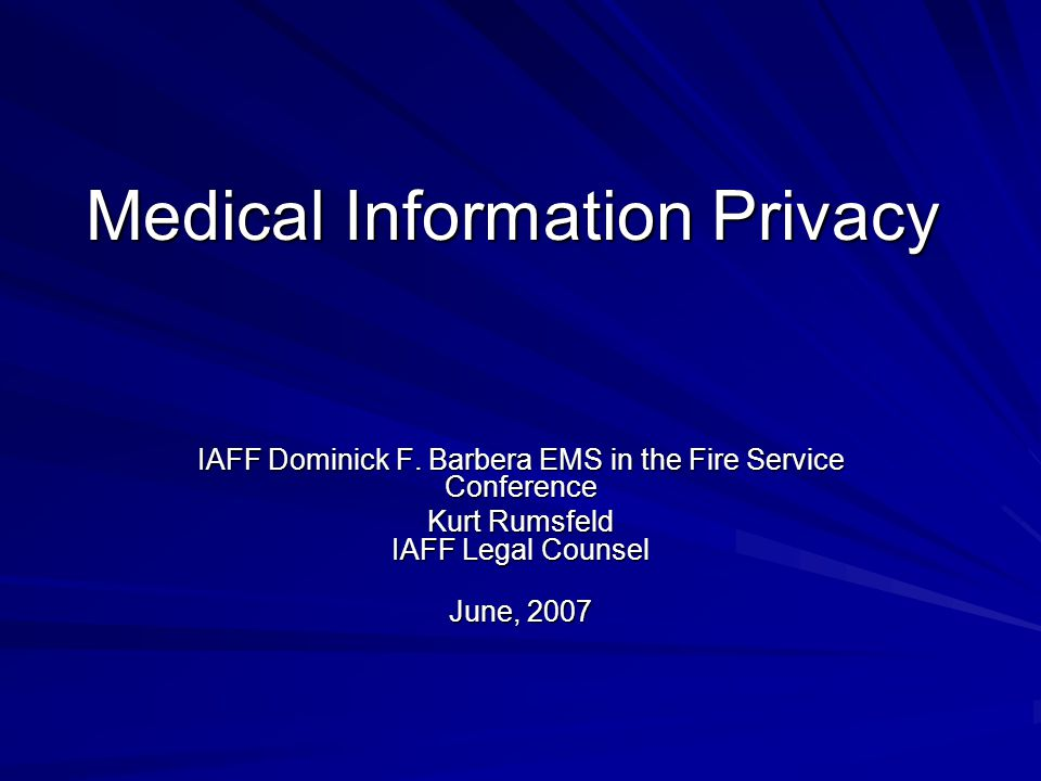 Medical Information Privacy IAFF Dominick F.