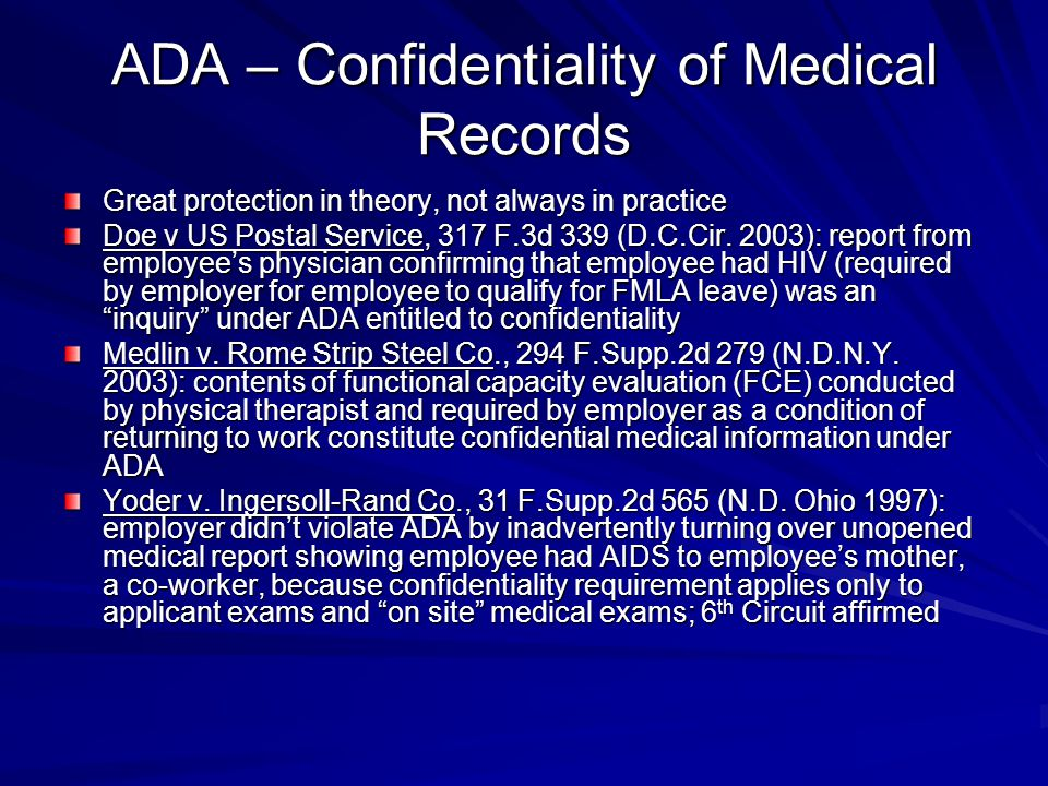 ADA – Confidentiality of Medical Records Great protection in theory, not always in practice Doe v US Postal Service, 317 F.3d 339 (D.C.Cir.