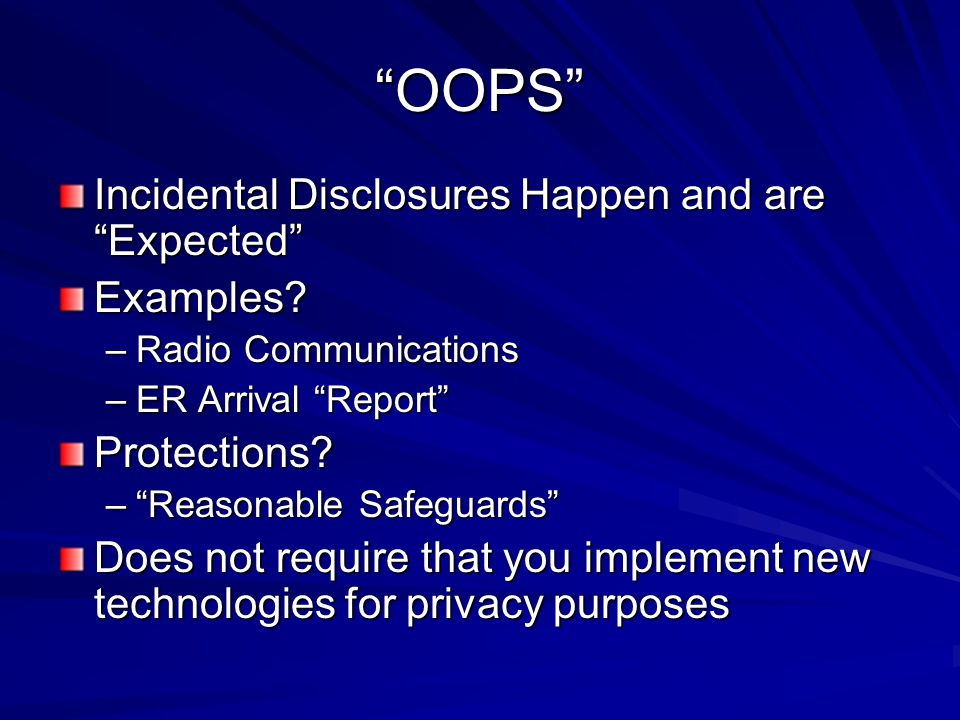 OOPS Incidental Disclosures Happen and are Expected Examples.
