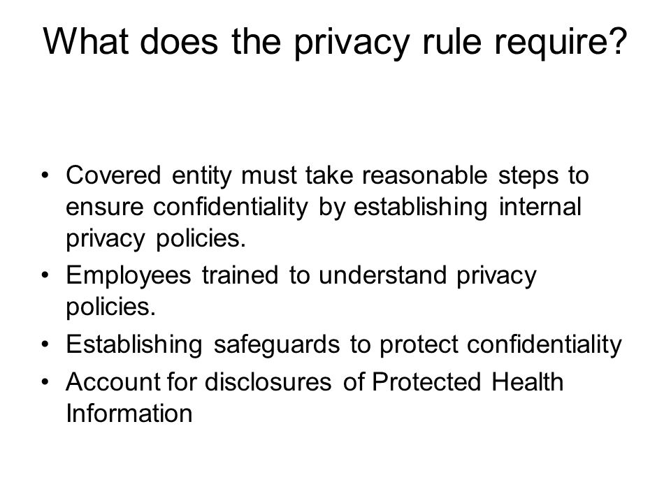 What does the privacy rule require.