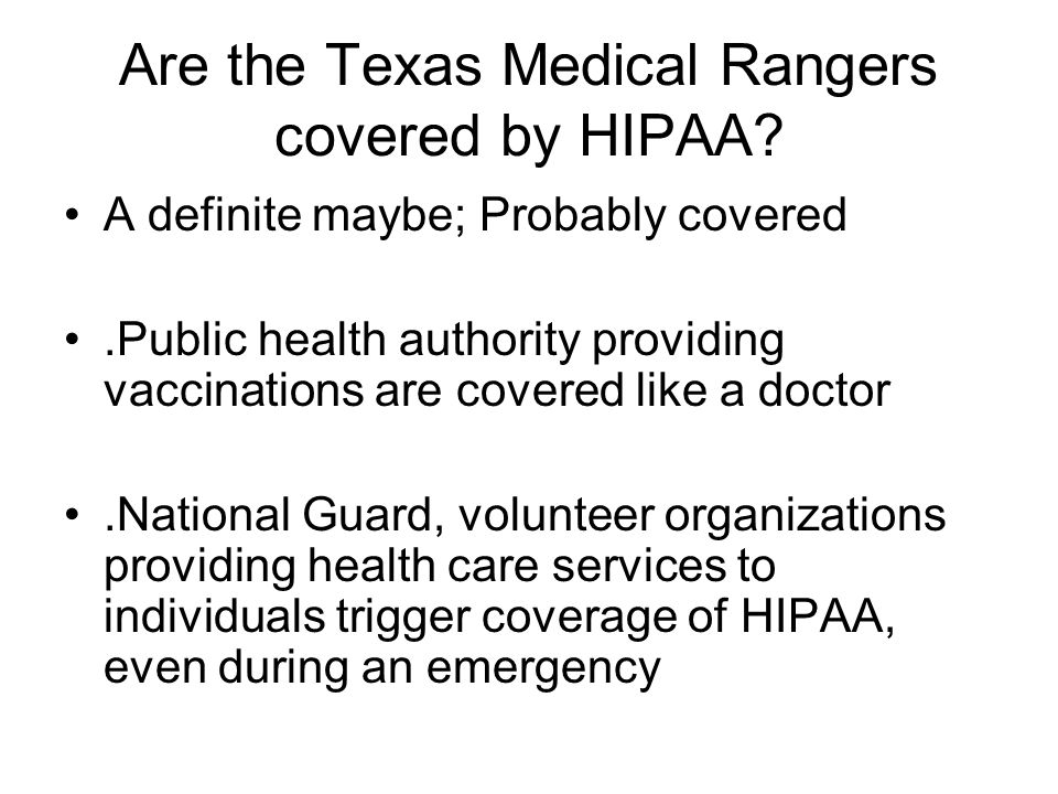 Are the Texas Medical Rangers covered by HIPAA.
