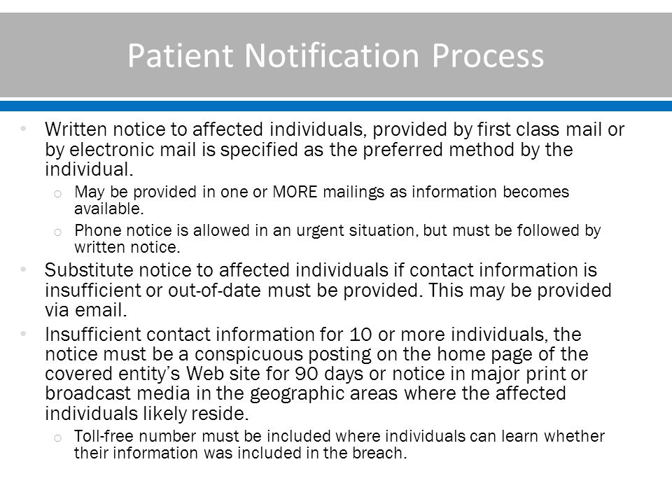 Patient Notification Process Written notice to affected individuals, provided by first class mail or by electronic mail is specified as the preferred method by the individual.