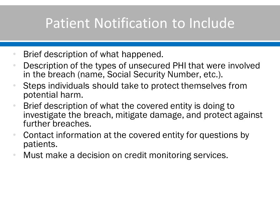 Patient Notification to Include Brief description of what happened.