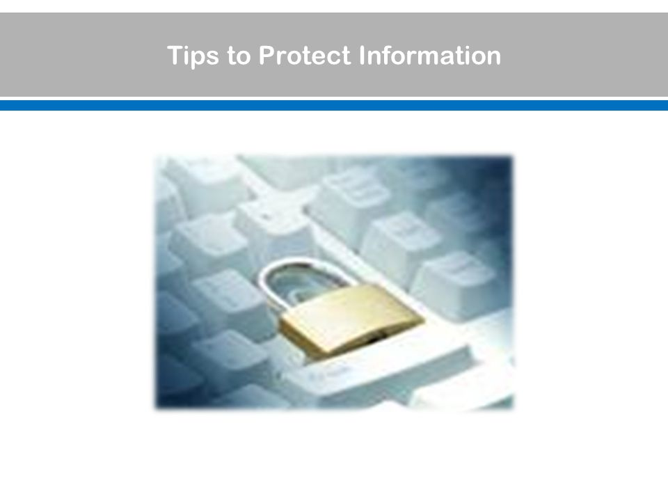 Tips to Protect Information