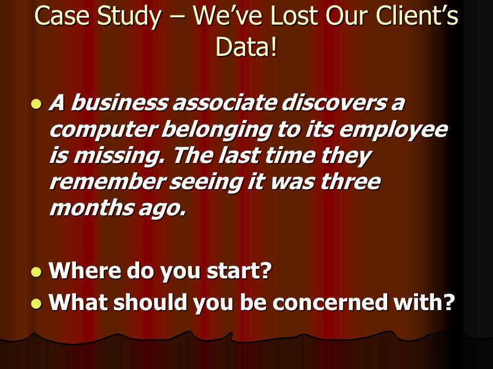 Case Study – We've Lost Our Client's Data.