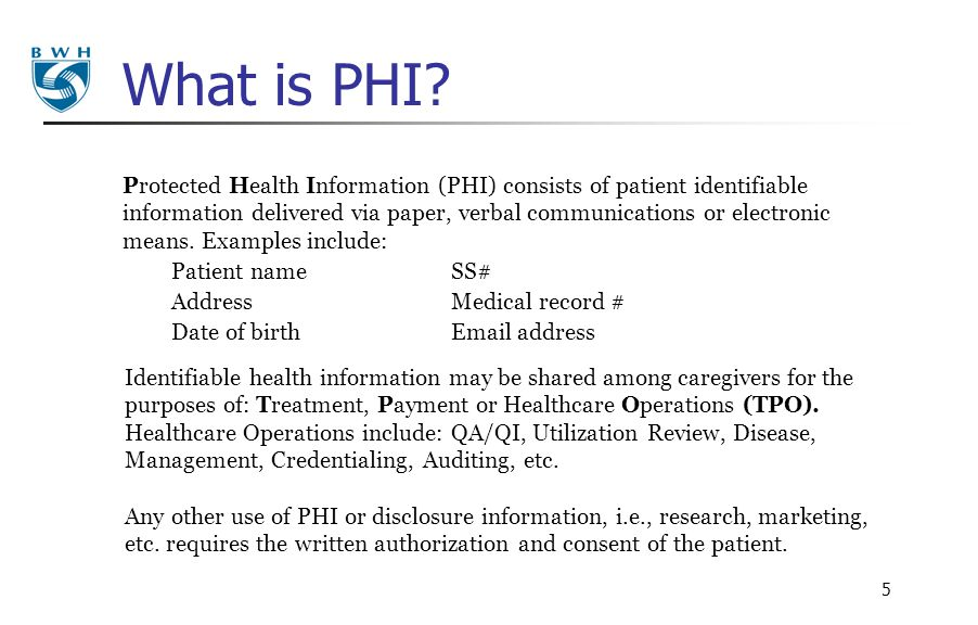5 What is PHI? Protected Health Information (PHI) consists of patient identifiable information delivered via paper, verbal communications or electroni