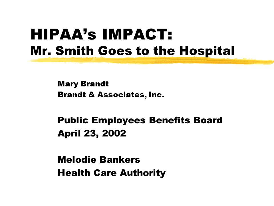 Mr. Smith goes to the hospital... HIPAA's impacts and implementation strategies