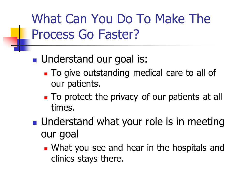 What Can You Do To Make The Process Go Faster.