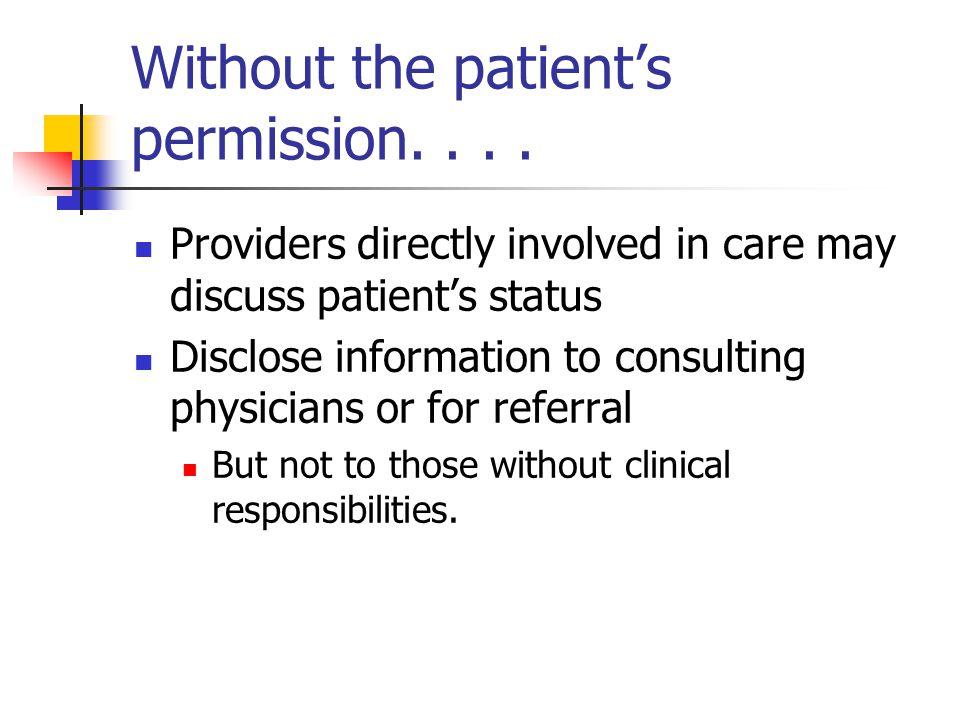 Without the patient's permission....