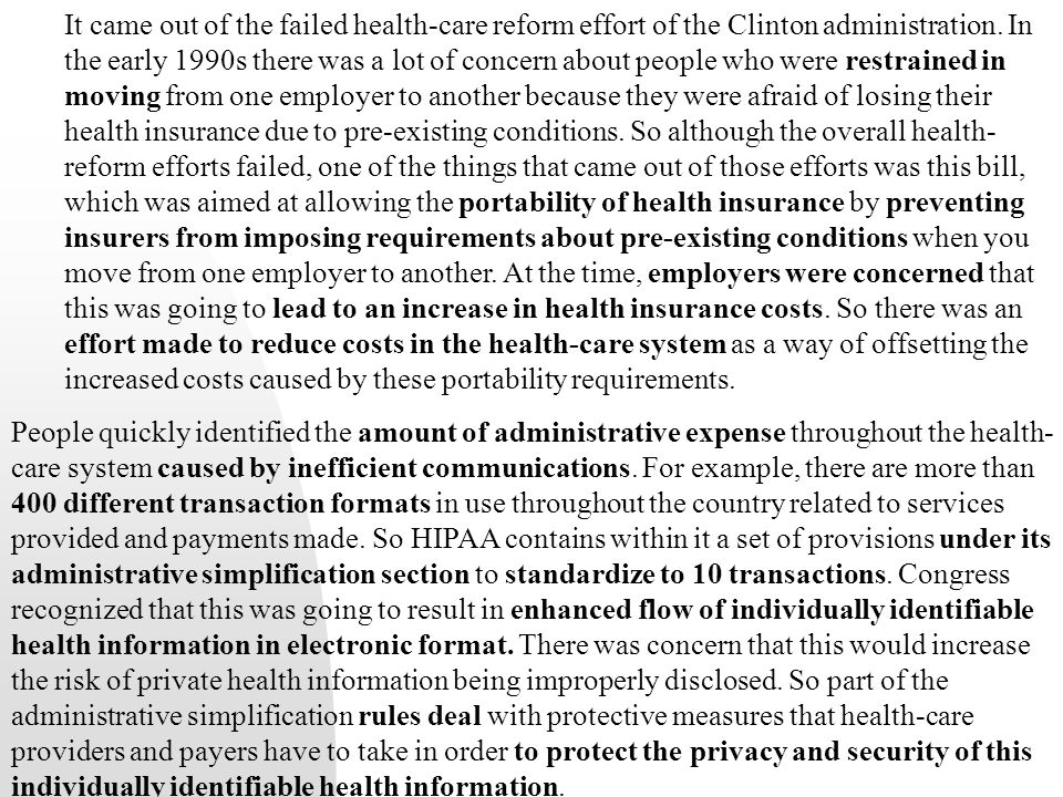 It came out of the failed health-care reform effort of the Clinton administration.