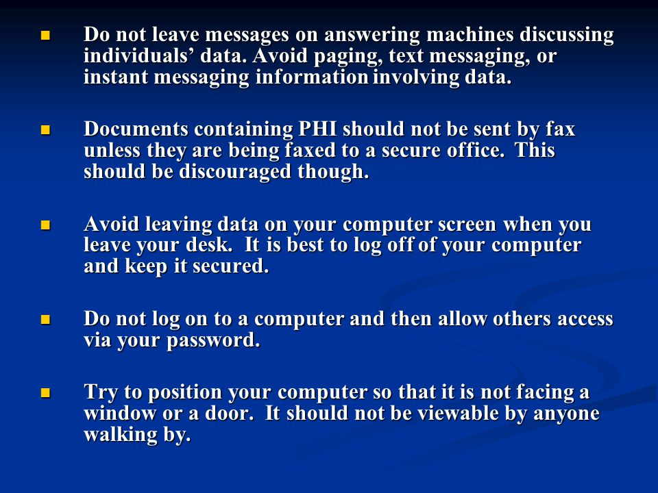 Do not leave messages on answering machines discussing individuals' data.
