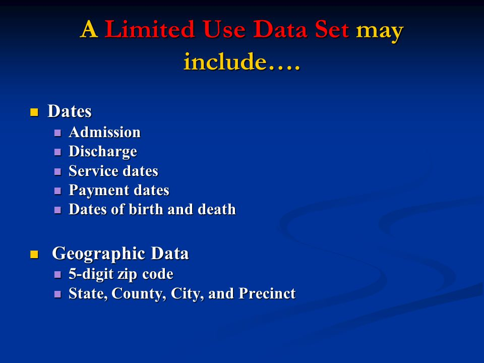 A Limited Use Data Set may include….