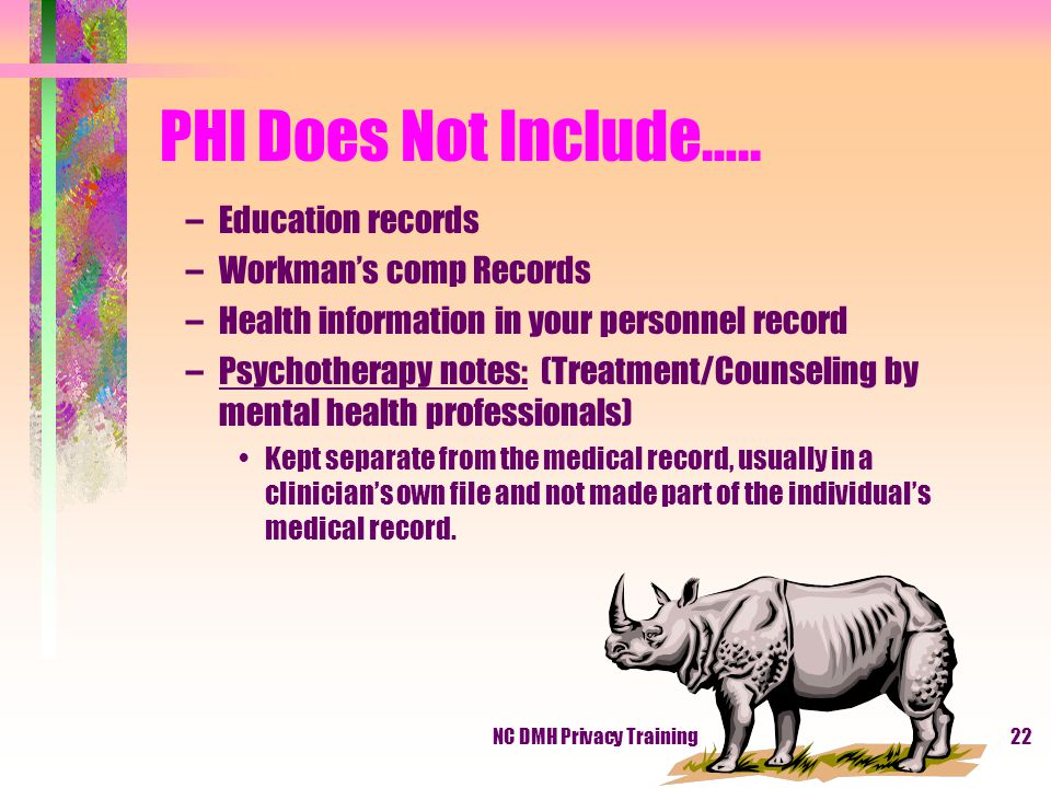 NC DMH Privacy Training22 PHI Does Not Include…..