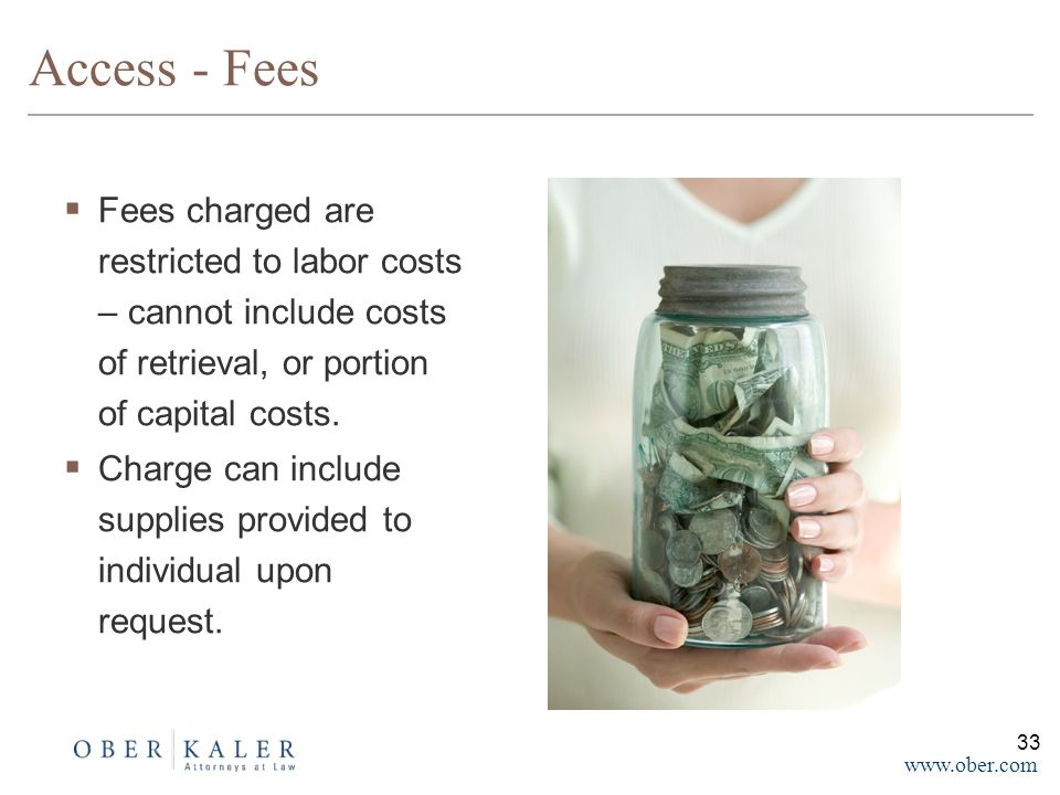 www.ober.com Access - Fees  Fees charged are restricted to labor costs – cannot include costs of retrieval, or portion of capital costs.