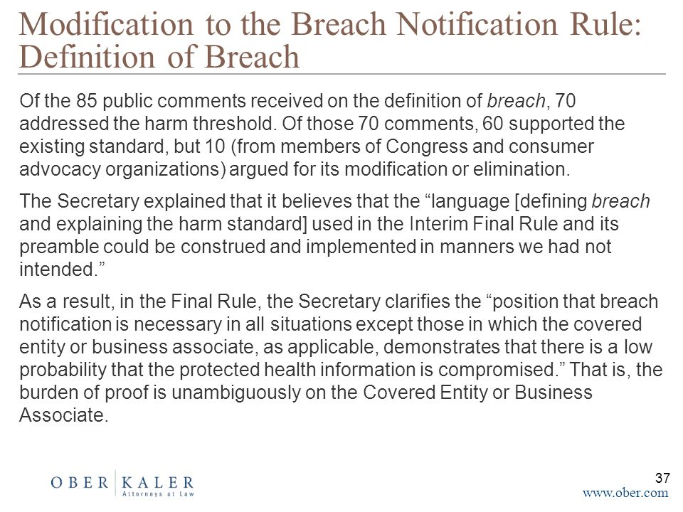www.ober.com Of the 85 public comments received on the definition of breach, 70 addressed the harm threshold.