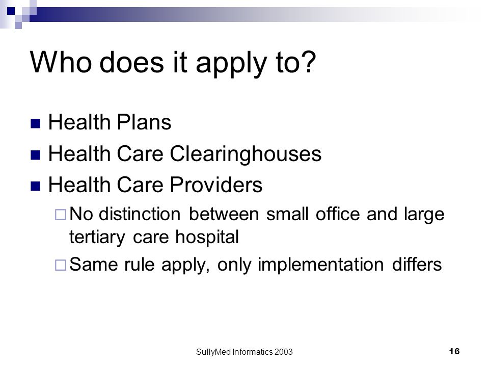SullyMed Informatics 2003 16 Who does it apply to.
