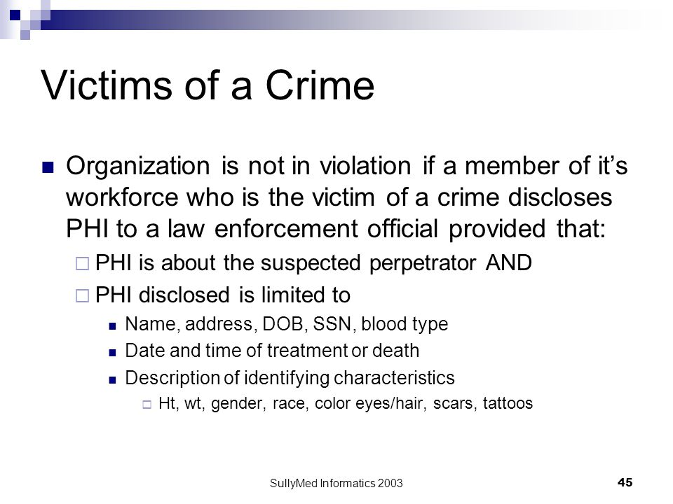 SullyMed Informatics 2003 45 Victims of a Crime Organization is not in violation if a member of it's workforce who is the victim of a crime discloses