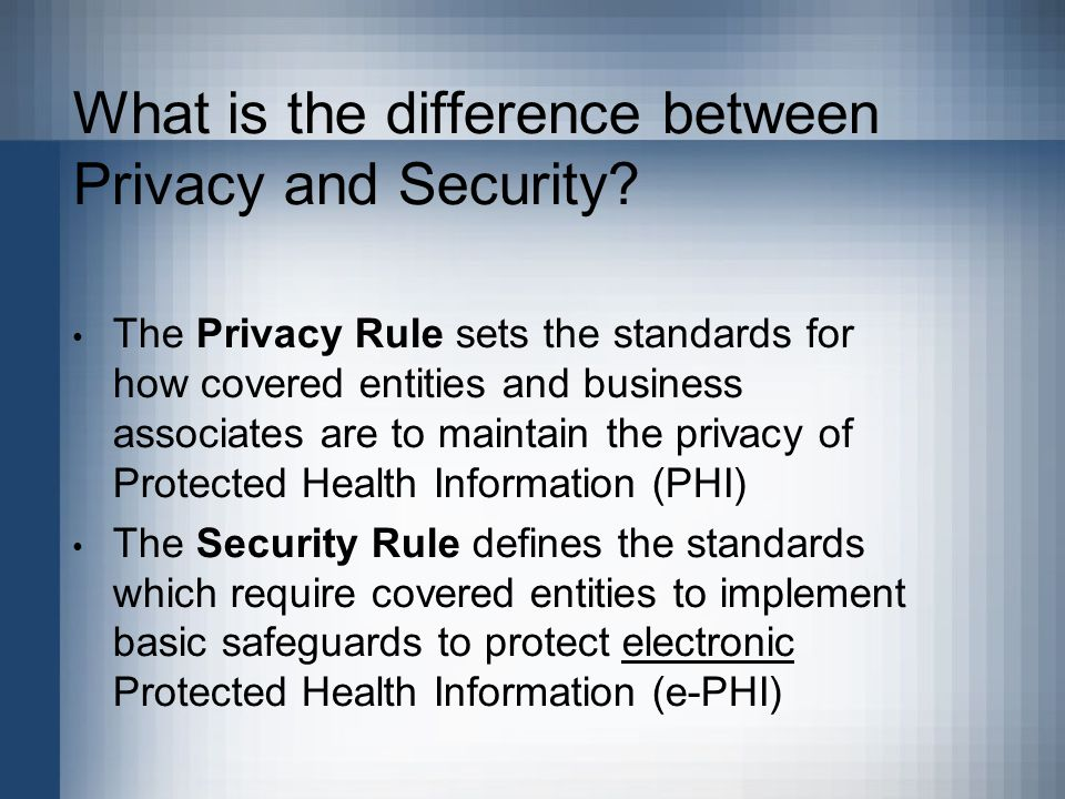 What is the difference between Privacy and Security.