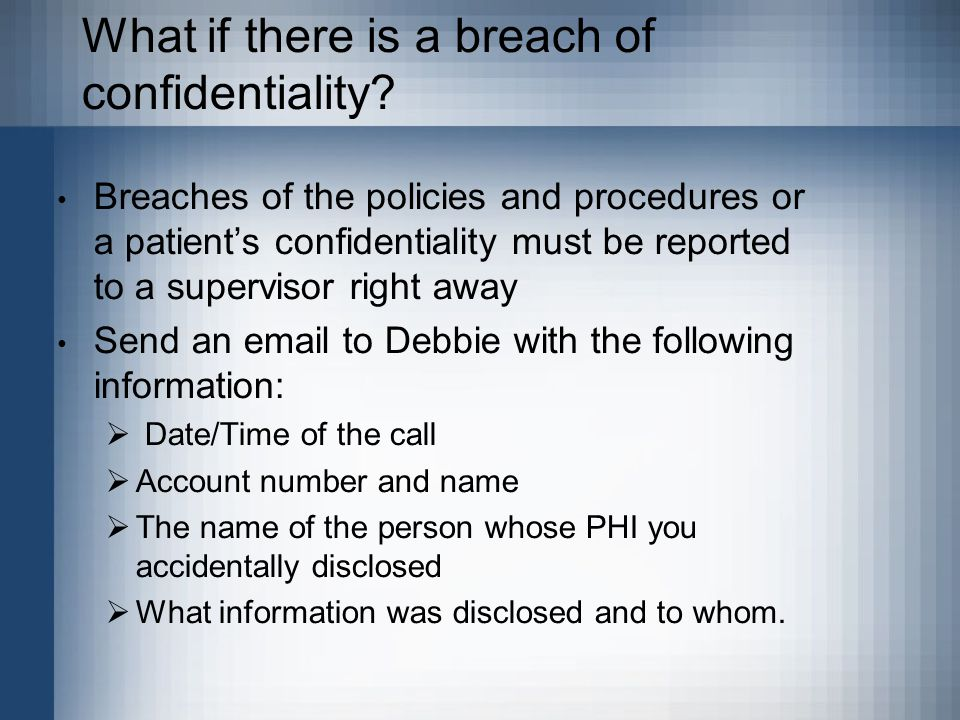 What if there is a breach of confidentiality.