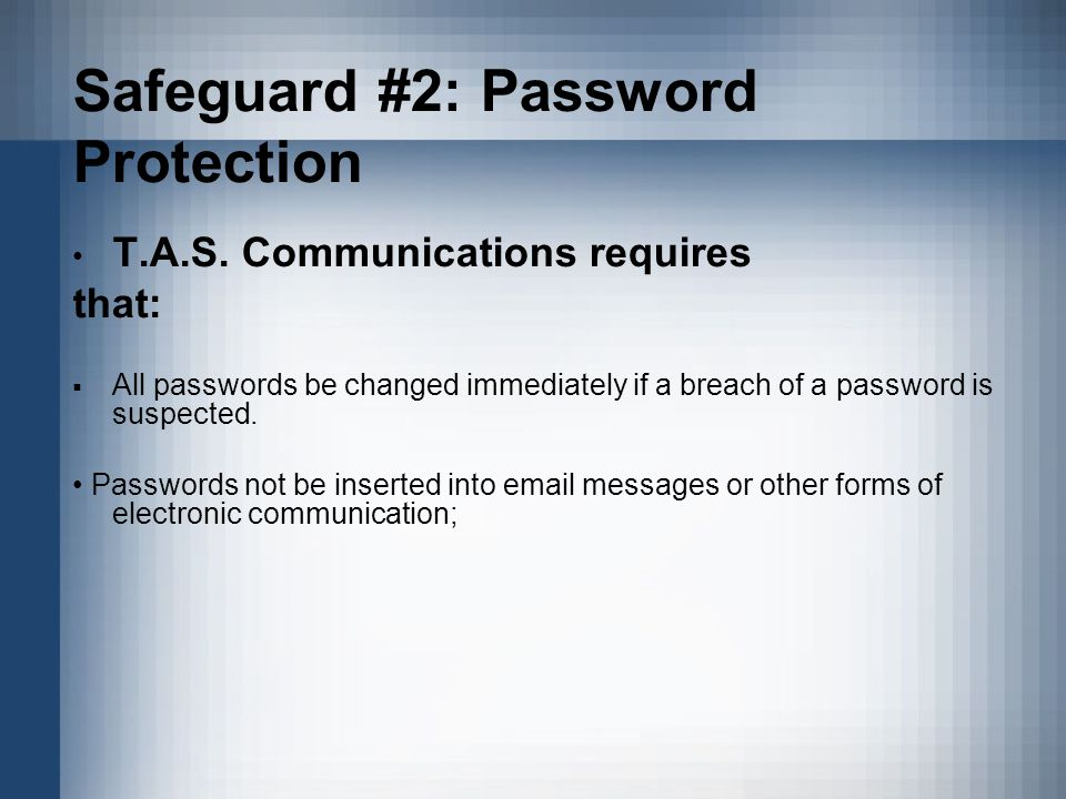Safeguard #2: Password Protection T.A.S.