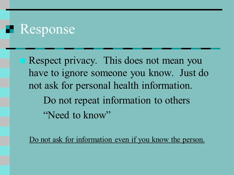 Response Respect privacy. This does not mean you have to ignore someone you know.