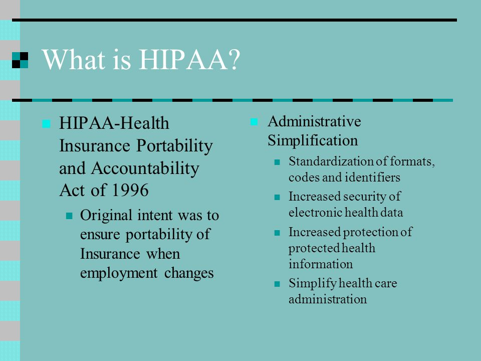 Enforcement of HIPAA The Office for Civil Rights has been charged with enforcing HIPAA privacy regulation