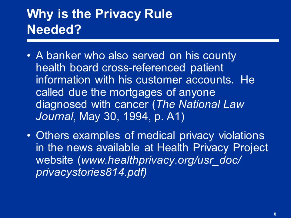 8 Why is the Privacy Rule Needed.