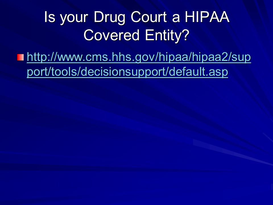 Is your Drug Court a HIPAA Covered Entity.