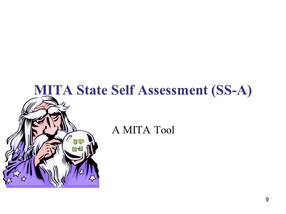 9 MITA State Self Assessment (SS-A) A MITA Tool
