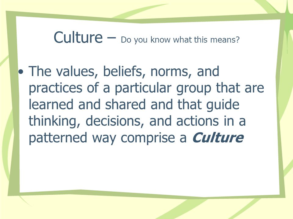 Culture – Do you know what this means.