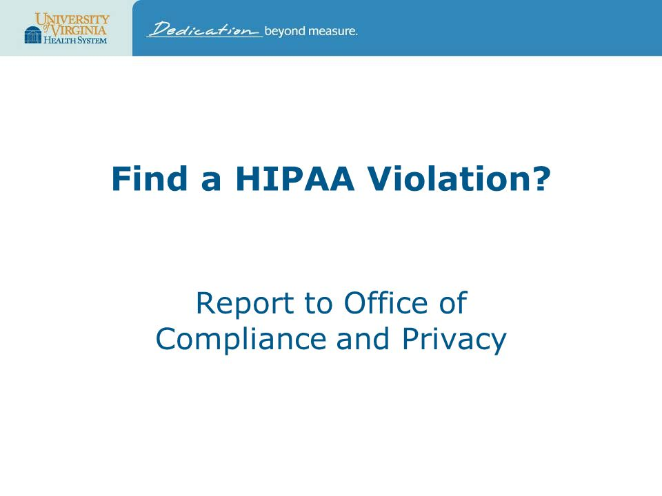 Find a HIPAA Violation Report to Office of Compliance and Privacy