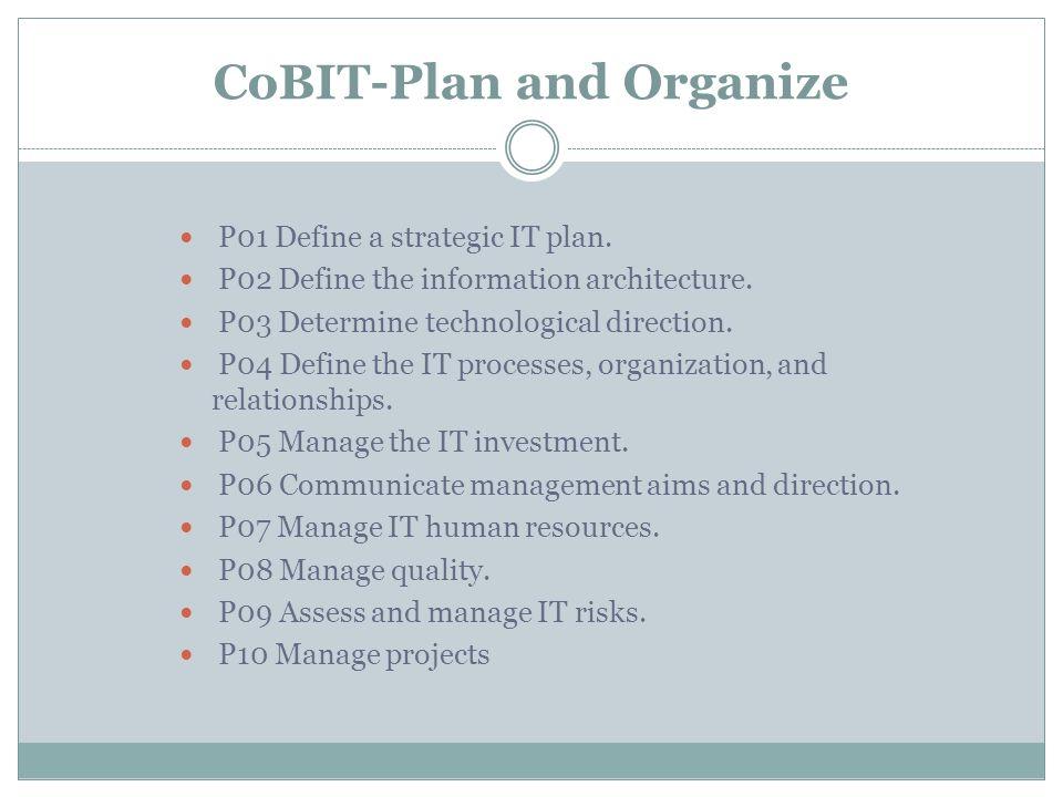 CoBIT-Plan and Organize P01 Define a strategic IT plan.
