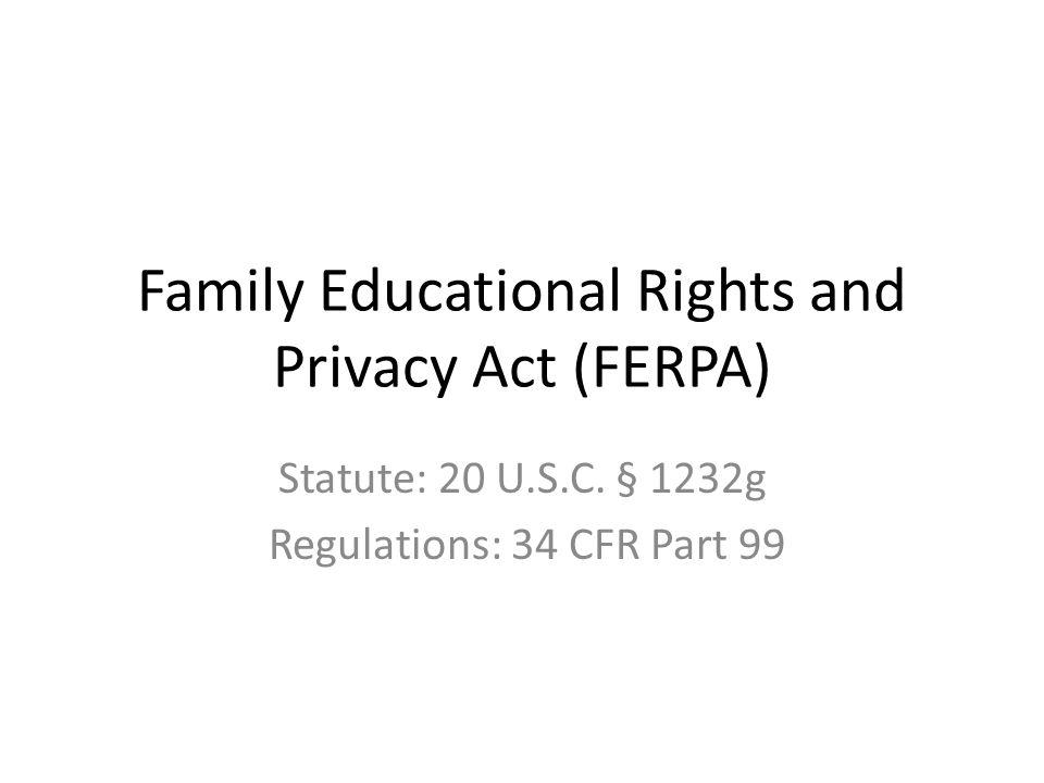 Resources on FERPA FERPA regulations: http://www2.ed.gov/policy/gen/reg/ferpa/index.htmlhttp://www2.ed.gov/policy/gen/reg/ferpa/index.html FERPA & H1N1: http://www2.ed.gov/policy/gen/guid/fpco/pdf/ferpa-h1n1.pdfhttp://www2.ed.gov/policy/gen/guid/fpco/pdf/ferpa-h1n1.pdf FERPA & Emergencies & Other Disasters: http://www2.ed.gov/policy/gen/guid/fpco/pdf/ferpa-disaster-guidance.pdf http://www2.ed.gov/policy/gen/guid/fpco/pdf/ferpa-disaster-guidance.pdf Amendments to FERPA regulations (2008): http://www2.ed.gov/legislation/FedRegister/finrule/2008-4/120908a.pdf http://www2.ed.gov/legislation/FedRegister/finrule/2008-4/120908a.pdf